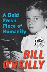 A Bold Fresh Piece of Humanity | Bill O'reilly |