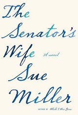 The Senator's Wife | Sue Miller |