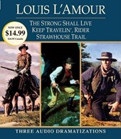 Strong Shall Live / Keep Travelin' Rider / Strawhouse Trail | Louis L'amour |