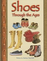 Shoes Through the Ages | Marlene Targ Brill |