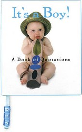 It's a Boy! a Book of Quotations