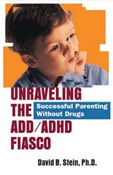 Unraveling the ADD/ADHD Fiasco | David B. Stein |
