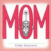 Mom | Cathy Guisewite |