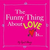 The Funny Thing about Love Is... | Lynn Chang |