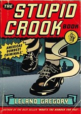 The Stupid Crook Book | Leland Gregory |