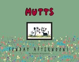 Mutts Sunday Afternoons | Patrick McDonnell |
