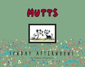 Mutts Sunday Afternoons