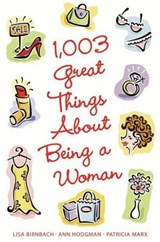 1,003 Great Things about Being a Woman | Lisa Birnbach |