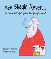 Men Should Never...