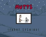 Mutts sundays collection (04): sunday evenings | Patrick McDonnell |