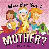 Who Else But a Mother? | Cathy Hamilton |