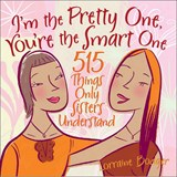I'm the Pretty One, You're the Smart One | Lorraine E. Bodger |