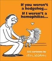 If You Weren't a Hedgehog... If I Weren't a Hemophiliac...