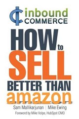 How to Sell Better Than Amazon | Mallikarjunan, Sam ; Ewing, Mike |