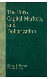 The Euro, Capital Markets, and Dollarization | Edward B. Flowers |