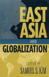 East Asia and Globalization | Samuel S. Kim |