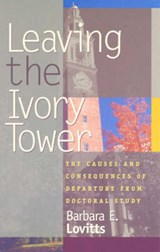 Leaving the Ivory Tower | Barbara E. Lovitts |