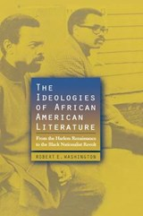 The Ideologies of African American Literature | Robert E. Washington |