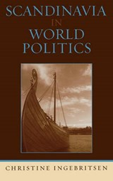 Scandinavia in World Politics | Christine Ingebritsen |