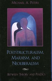 Poststructuralism, Marxism, and Neoliberalism