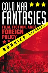 Cold War Fantasies | Ronnie D. Lipschutz |