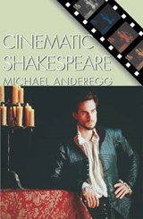 Cinematic Shakespeare | Michael A. Anderegg |
