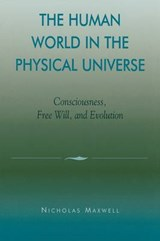 The Human World in the Physical Universe | Maxwell Nicholas |