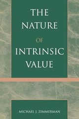 The Nature of Intrinsic Value | Michael J. Zimmerman |