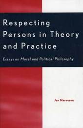 Respecting Persons in Theory and Practice | Jan Narveson |