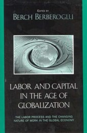 Labor and Capital in the Age of Globalization | Berch Berberoglu |