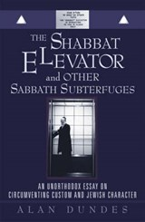 The Shabbat Elevator and Other Sabbath Subterfuges | Alan Dundes |