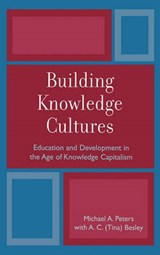 Building Knowledge Cultures | Michael a. Peters |
