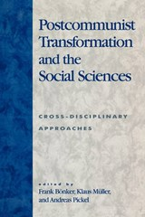 Postcommunist Transformation and the Social Sciences | Frank Bonker ; Klaus Muller ; Andreas Pickel |
