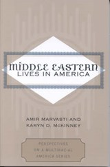 Middle Eastern Lives in America | Amir B. Marvasti |