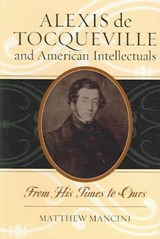 Alexis de Tocqueville and American Intellectuals | Matthew Mancini |