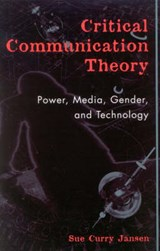 Critical Communication Theory | Sue Curry Jansen |