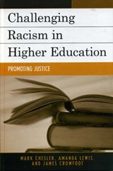 Challenging Racism In Higher Education | Chesler, Mark A. ; Lewis, Amanda E. ; Crowfoot, James E. |