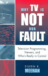 Why TV Is Not Our Fault | Eileen R. Meehan |