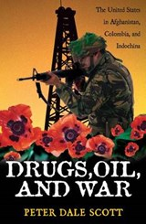 Drugs, Oil, and War | Peter Dale Scott |
