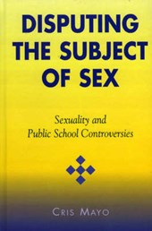 Disputing the Subject of Sex | Cris Mayo |