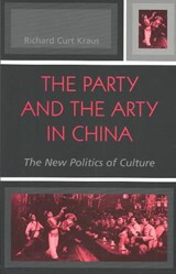 The Party and the Arty in China | Richard Curt Kraus |