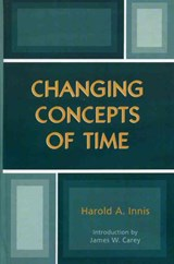 Changing Concepts of Time | Harold A. Innis |