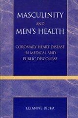 Masculinity and Men's Health | Elianne Riska |