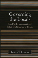 Governing the Locals | Tomila V. Lankina |
