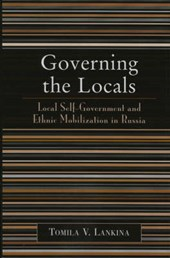 Governing the Locals | Tomila Lankina |