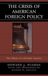 The Crisis of American Foreign Policy | Wiarda, Howard J., Professor |