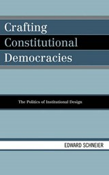 Crafting Constitutional Democracies | Edward V. Schneier |