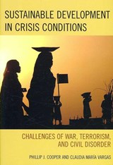 Sustainable Development in Crisis Conditions | Phillip J. Cooper |
