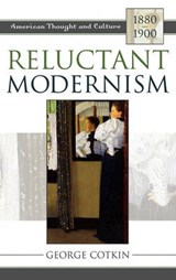 Reluctant Modernism | George Cotkin |