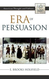 Era of Persuasion | E. Brooks Holifield |